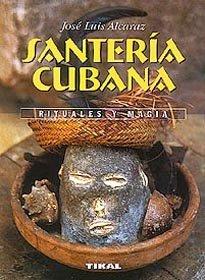 9788430594221: Santeria cubana/ Cuban Santeria: Rituales y magia/ Rituals and Magic (Coleccion Eleusis) (Spanish Edition)
