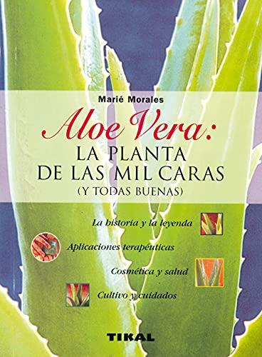 9788430596010: Aloe Vera: La Planta De Las Mil Caras, Y Todas Buenas (Spanish Edition)