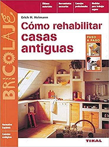 9788430597062: Como Rehabilitar Casas Antigua (Bricolaje)
