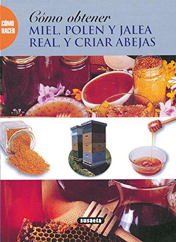 9788430598496: Cómo obtener miel, polen y jalea real, y criar abejas (Como Hacer...)