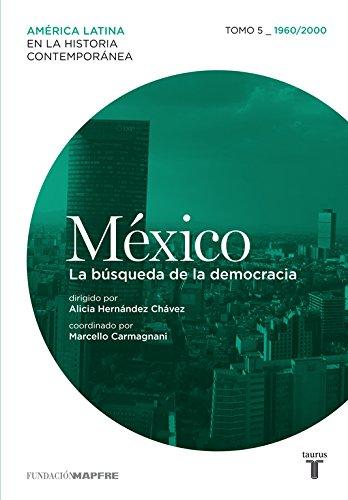 9788430600380: México (1960/2000) La búsqueda de la democracia (MAPFRE.)
