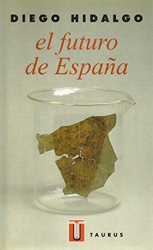 9788430600489: El futuro de España: El País que Dejamos a Nuestros Hijos (Pensamiento) (Spanish Edition)