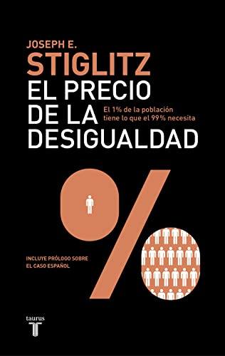 9788430600694: El precio de la desigualdad: El 1 % de la población tiene lo que el 99 % necesita (Pensamiento)