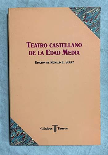 Teatro castellano de la Edad Media (Clasicos Taurus) (Spanish Edition)