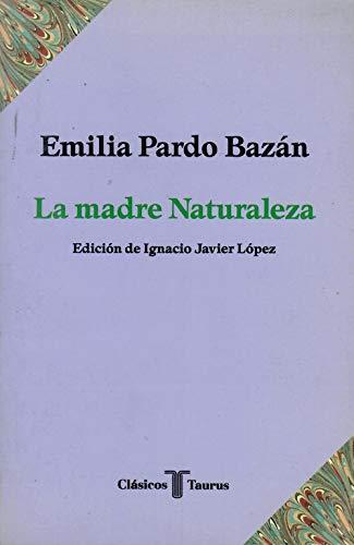 9788430601677: Madre Naturaleza, La. Emilia Pardo Bazán. Tcl016 Ct 16