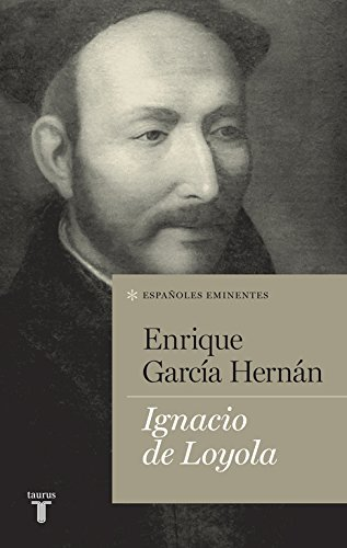 9788430602117: Ignacio de Loyola (Españoles eminentes)