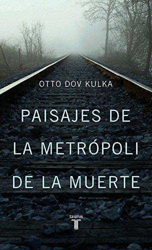 9788430602193: Paisajes de la metrópoli de la muerte: Reflexiones sobre la memoria y la imaginación (Pensamiento)