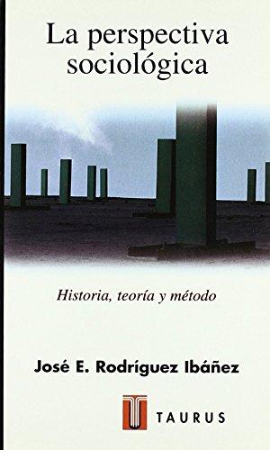 9788430602896: La perspectiva sociológica : historia, teoría y método (Ciencias Sociales)