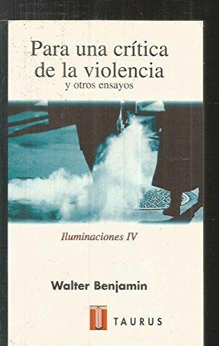 9788430603183: PARA UNA CRITICA DE LA VIOLENCIA Y OTROS ENSAYOS - ILUMINACIONES IV (Bambulo (euskeraz))