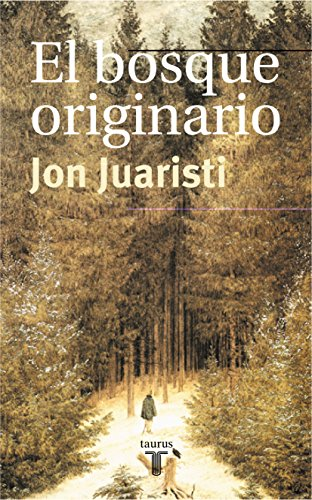 9788430603787: El bosque originario: Genealogías míticas de los pueblos de Europa (Pensamiento) (Spanish Edition)