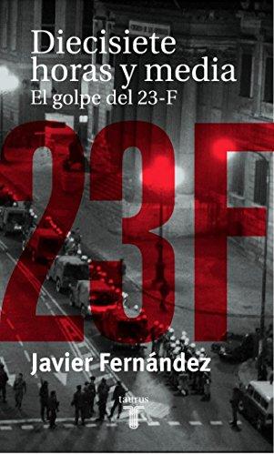 9788430604128: Diecisiete Horas Y Media El Enigma Del 23 F