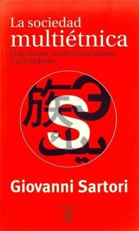 9788430604166: La sociedad multietnica: pluralismo, multiculturalismo y extranjeros