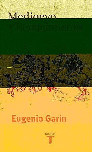 Medioevo y Renacimiento (8430604219) by Eugenio Garin