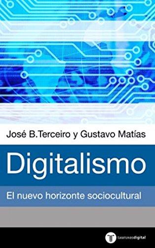 Digitalismo. el Horizonte Sociocultural Emergente: El nuevo: Matías, Gustavo