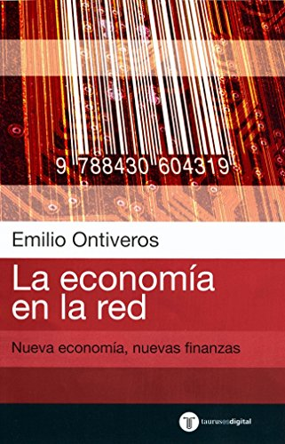 9788430604388: La Economia En La Red. Nueva Economia Nuevas Finanzas (TAURUSESDIGITAL)