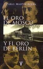 9788430604487: EL ORO DE MOSCU Y EL ORO DE BERLIN (Taurus Historia)