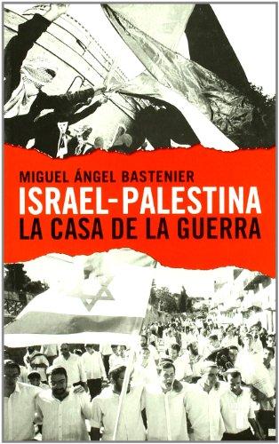 9788430604883: ISRAEL-PALESTINA. LA CASA DE LA GUERRA (Taurus Pensamiento)