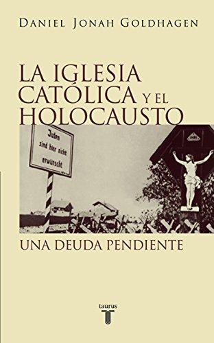 9788430604913: La Iglesia Católica y el Holocausto (Pensamiento)