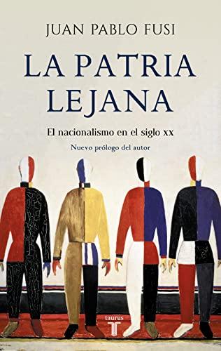 9788430605002: La patria lejana: El nacionalismo en el siglo XX (HISTORIA)