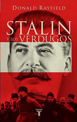 Stalin Y Los Verdugos (Una Piramidede Terror: Los Mecanismos Psicologicos Del Regimen Estalinista) (8430605126) by DONALD RAYFIELD