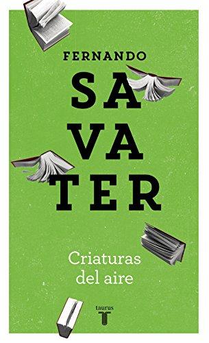 Criaturas del aire.: Savater, Fernando