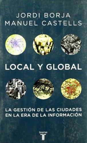 9788430605446: Local y Global: La Gestion de las Ciudades En La Era Informatica
