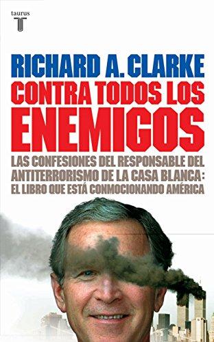 9788430605552: Contra Todos Los Enemigos (Las Confesiones Del Responsable Del Antiterrorismo De La Casa Blanca)