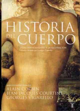 9788430605897: HISTORIA DEL CUERPO VOL I DEL RENACIMIENTO A LA ILUSTRACION