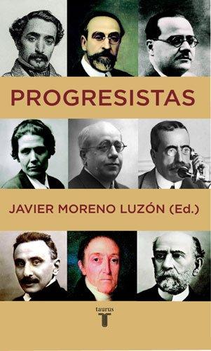 9788430605996: Progresistas: Biografias de Reformistas Espanoles (1808-1939) (Spanish Edition)