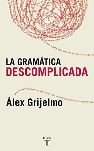 9788430606061: La Gramatica Descomplicada: Un Libro Para Aprender Sin Estudiar