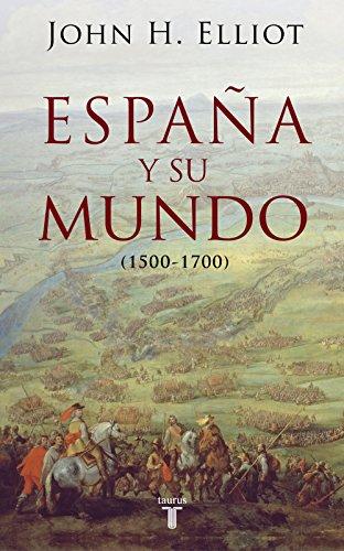 9788430606351: España y su mundo: (1500-1700) (Pensamiento)