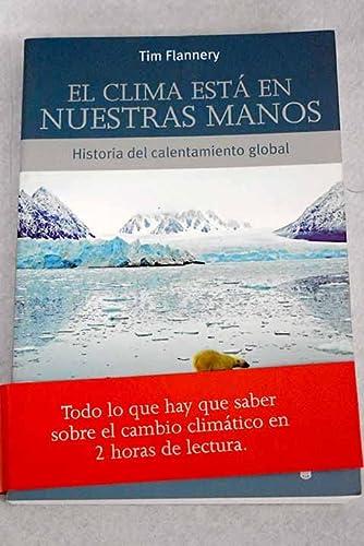 EL CLIMA ESTA EN NUESTRAS MANOS (9788430606481) by Tim Flannery