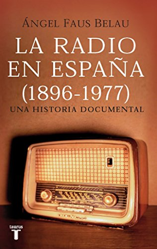 9788430606504: La Radio En Espana (1896-1977): Una Historia Documental (Spanish Edition)