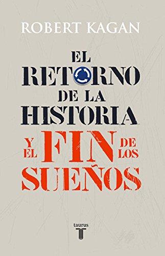9788430606627: El retorno de la historia y el fin de los sueños (Pensamiento)