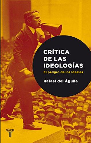 9788430606719: Critica de Las Ideologias: El Peligro de Los Ideales (Spanish Edition)