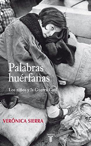 9788430606764: Palabras Huérfanas: Los niños y la guerra civil