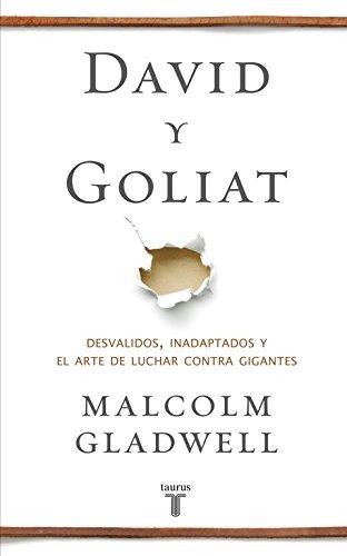 9788430607297: David y Goliat: Desvalidos, inadaptados y el arte de luchar contra gigantes (PENSAMIENTO)