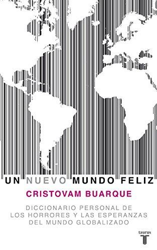 Un nuevo mundo feliz (PENSAMIENTO) Cristovam Buarque