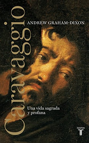 9788430608065: Caravaggio. Una vida sagrada y profana