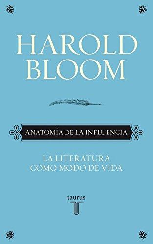 9788430608089: Anatomía De La Influencia: La literatura como un modo de vida (Spanish Edition)