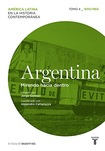 9788430608355: Argentina: Mirando hacia dentro. Tomo IV, 1930-1960