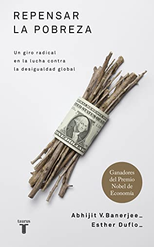 9788430609031: Repensar la pobreza: Un giro radical en la lucha contra la desigualdad global (Pensamiento)