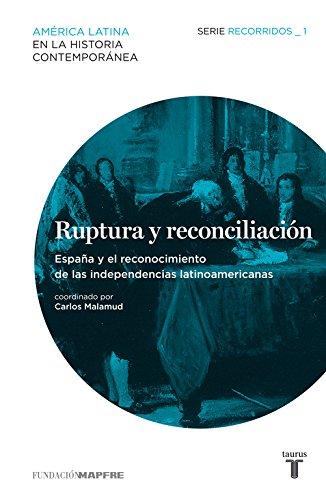 9788430609406: Ruptura y reconciliación. España y el reconocimiento de las independencias latinoamericanas (Recorridos 1) (Mapfre)
