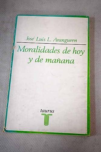 Moralidades de hoy y de mañana - Aranguren, José Luis L.