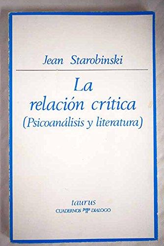 Relación crítica (psicoanálisis y literatura): Starobinski, Jean, Rodríguez