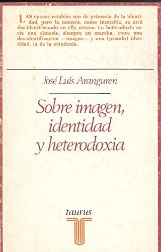 9788430612017: Sobre imagen, identidad y heterodoxia (Ensayistas-201)