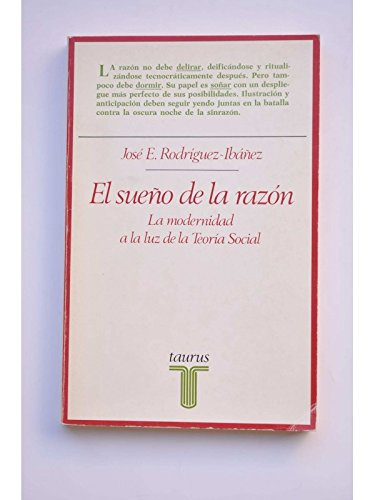 El sueno de la razon: La modernidad: Rodriguez Ibanez, Jose