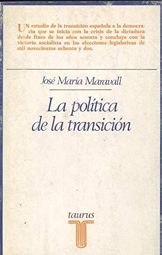 9788430612475: La política de la transición (Ensayistas) (Spanish Edition)