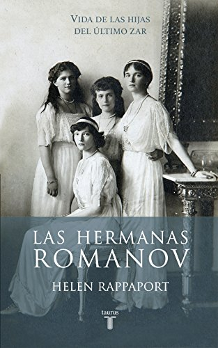 9788430617098: Las hermanas Romanov (Biografías)