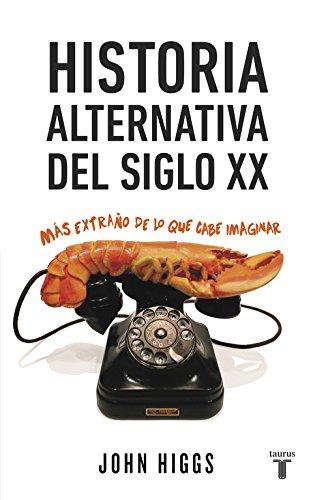 9788430617432: Historia alternativa del siglo XX: Más extraño de lo que cabe imaginar